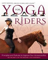 Yoga for Riders: Principles and...