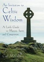 An Invitation to Celtic Wisdom: A...