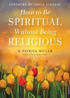 How to be Spiritual without Being...