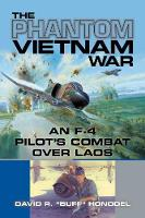 The Phantom Vietnam War: An F-4...