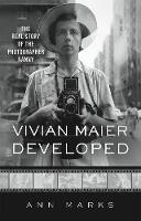 Vivian Maier Developed: The Real ...