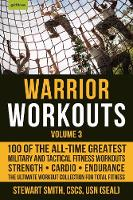 Warrior Workouts, Volume 3: 100 of ...