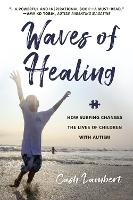 Waves Of Healing: How Surfing Changes...