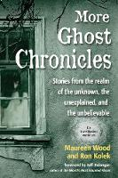 More Ghost Chronicles: Stories from...