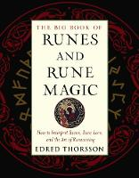 The Big Book of Runes and Rune Magic:...