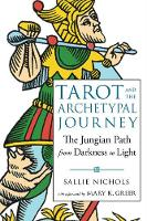 Tarot and the Archetypal Journey: The...