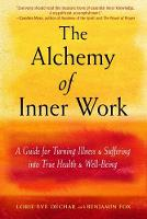 The Alchemy of Inner Work: A Guide ...
