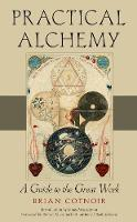 Practical Alchemy: A Guide to the...