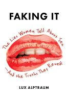 Faking It: The Lies Women Tell about...