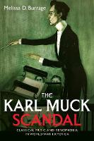 The Karl Muck Scandal: Classical ...