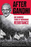 After Gandhi: One Hundred Years of...