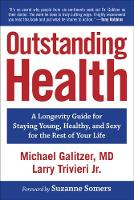 Outstanding Health: A Longevity Guide...