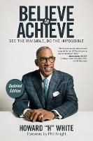 Believe to Achieve: See the ...