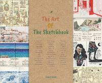 The Art Of The Sketchbook: Artists ...