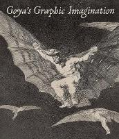 Goya`s Graphic Imagination