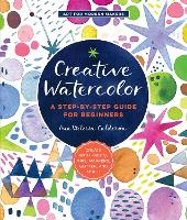 Creative Watercolor: A Step-by-Step...