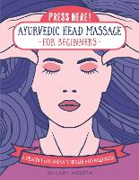 Press Here! Ayurvedic Head Massage ...