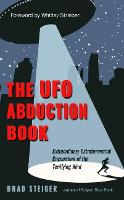 The UFO Abduction Book: Extraordinary...