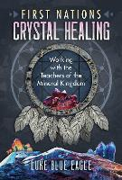 First Nations Crystal Healing: ...