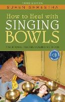 How to Heal with Singing Bowls:...