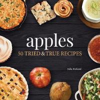 Apples: 50 Tried and True Recipes