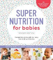 Super Nutrition for Babies, Revised...