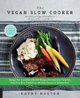 The Vegan Slow Cooker, Revised and...