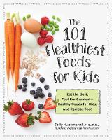 101 Healthiest Foods for Kids: Eat ...