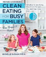 Clean Eating for Busy Families,...