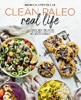 Clean Paleo Real Life: Easy Meals and...