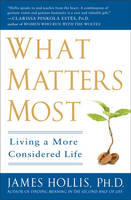 What Matters Most: Living a More...