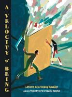 A Velocity of Being: Letters to A...