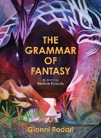 The Grammar of Fantasy: An...