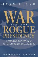 War and the Rogue Presidency:...