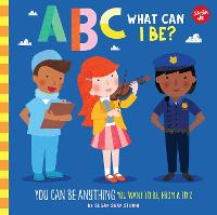 ABC for Me: ABC What Can I Be?: YOU...