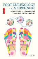 Foot Reflexology & Acupressure: A...