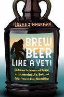 Brew Beer Like a Yeti: Traditional...