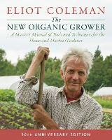 The New Organic Grower: A Master's...