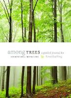 Among Trees: A Guided Journal for...