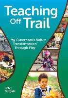 Teaching Off Trail: One Kindergarten...