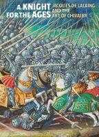 A Knight for the Ages - Jacques de...