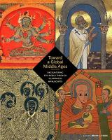 Toward a Global Middle Ages -...
