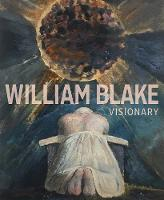 William Blake - Visionary