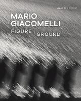 Mario Giacomelli - Figure/Ground