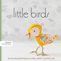 Little Birds: 26 Handmade Projects to...