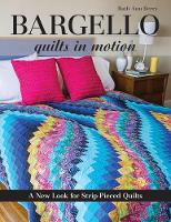 Bargello - Quilts in Motion: A New...