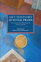 Art History As Social Praxis: The...