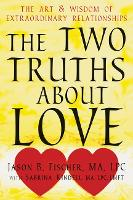 Two Truths about Love: The Art and...