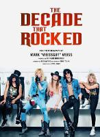 Decade That Rocked: The Photography ...
