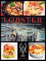 Lobster: 75 Recipes Celebrating...
